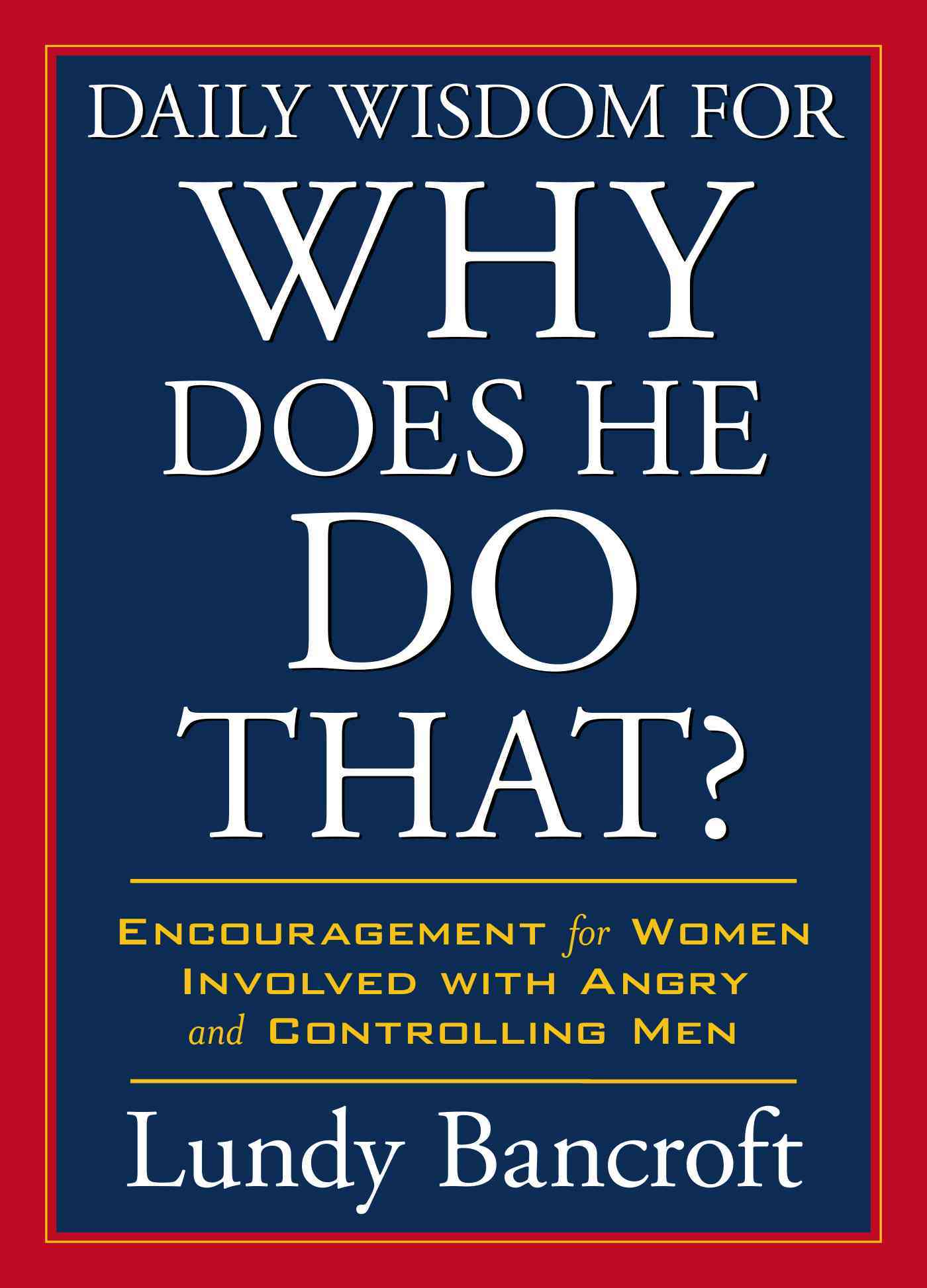 Daily Wisdom for Why Does He Do That? By Bancroft, Lundy