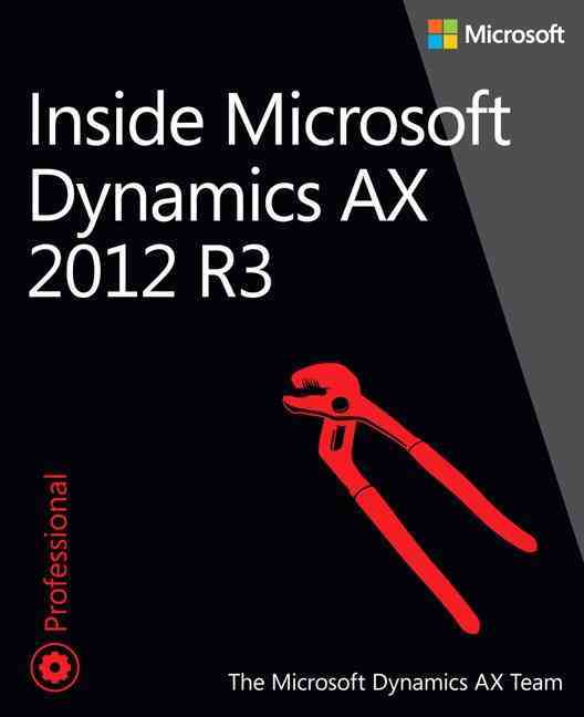 Inside Microsoft Dynamics Ax 2012 R3 By Microsoft Dynamics Ax Team (COR)