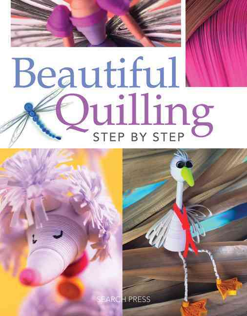 Beautiful Quilling Step-by-Step By Wilson, Janet/ Jenkins, Jane/ Crane, Diane Boden/ Cardinal, Judy